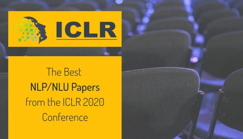 The Ten Must Read NLP/NLU Papers from the ICLR 2020 Conference