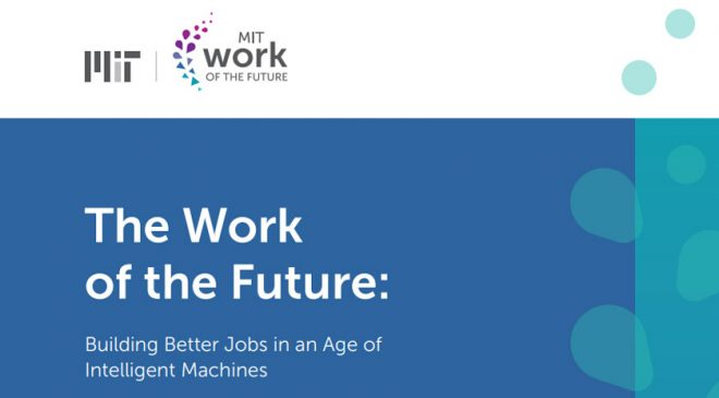 The Work of the Future – Building better jobs in an age of Intelligent Machines